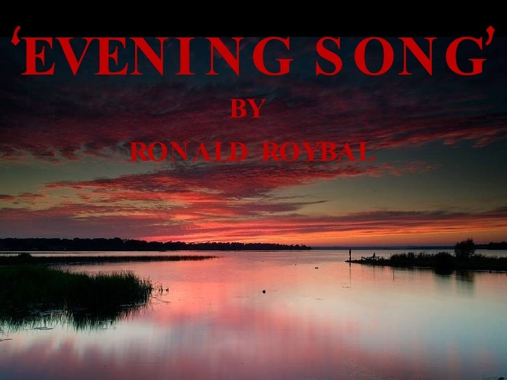 ' EVENING SONG' BY RONALD ROYBAL