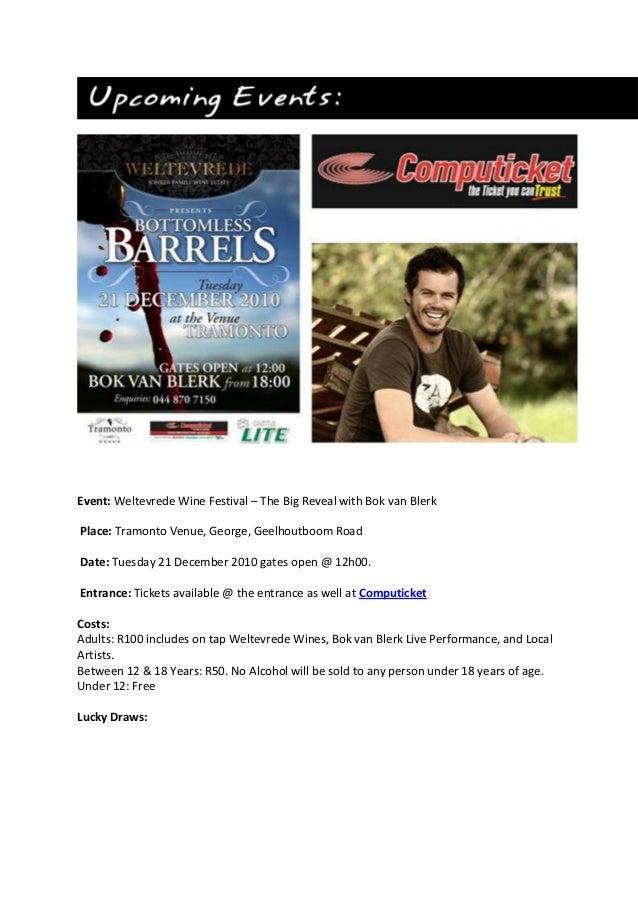 Event: Weltevrede Wine Festival – The Big Reveal with Bok van Blerk Place: Tramonto Venue, George, Geelhoutboom Road Date:...