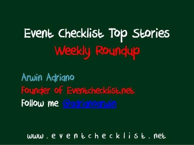 Event Checklist Top Stories     Weekly RoundupArwin AdrianoFounder of Eventchecklist.netFollow me @adrianoarwin