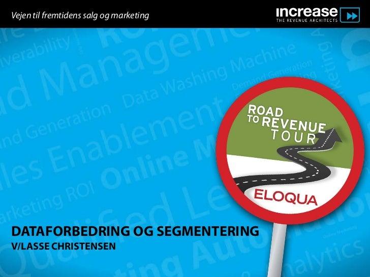 Vejen til fremtidens salg og marketingDATAFORBEDRING OG SEGMENTERINGV/LASSE CHRISTENSEN
