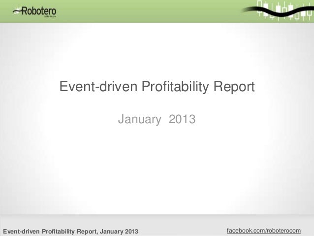 Event driven profitability report, january 2013