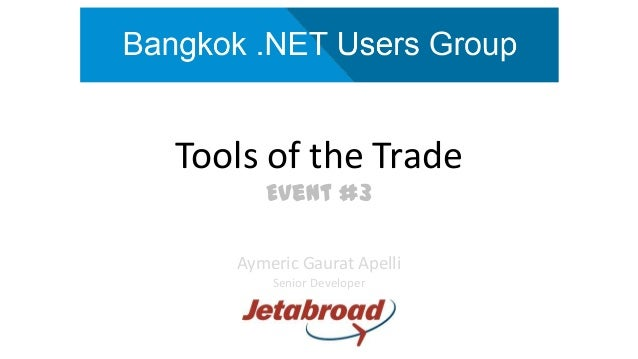 Tools of the Trade Event #3 Aymeric Gaurat Apelli Senior Developer