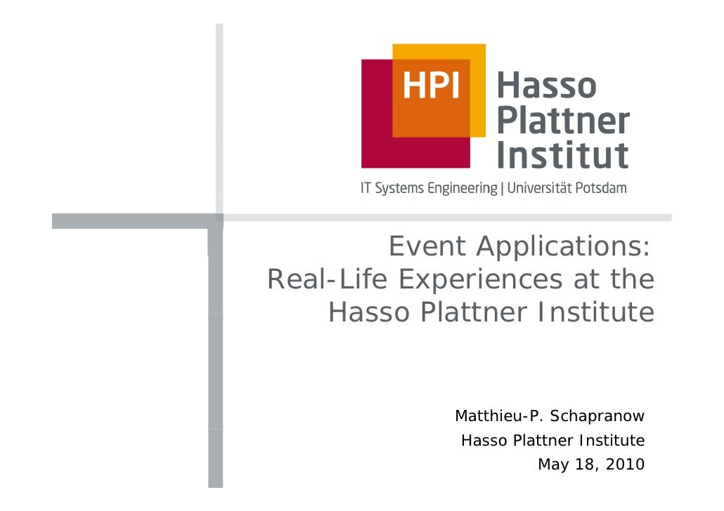 Event Applications: Real-Life Experiences at the     Hasso Plattner Institute                Matthieu-P. Schapranow       ...