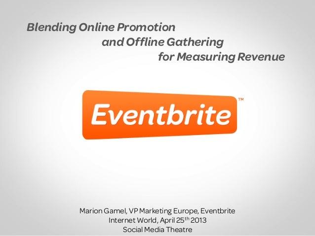 Blending online promotion and offline gathering for measuring revenue, Eventbrite