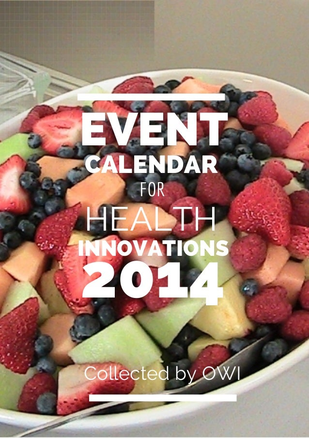 EVENT FOR HEALTH 2014 INNOVATIONS Collected by OWI CALENDAR