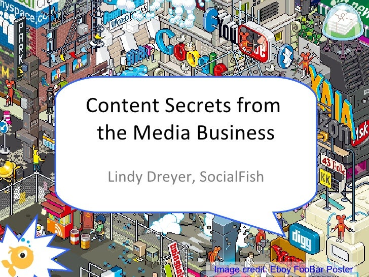 Content Secrets from  the Media Business Lindy Dreyer, SocialFish Image credit: Eboy FooBar Poster