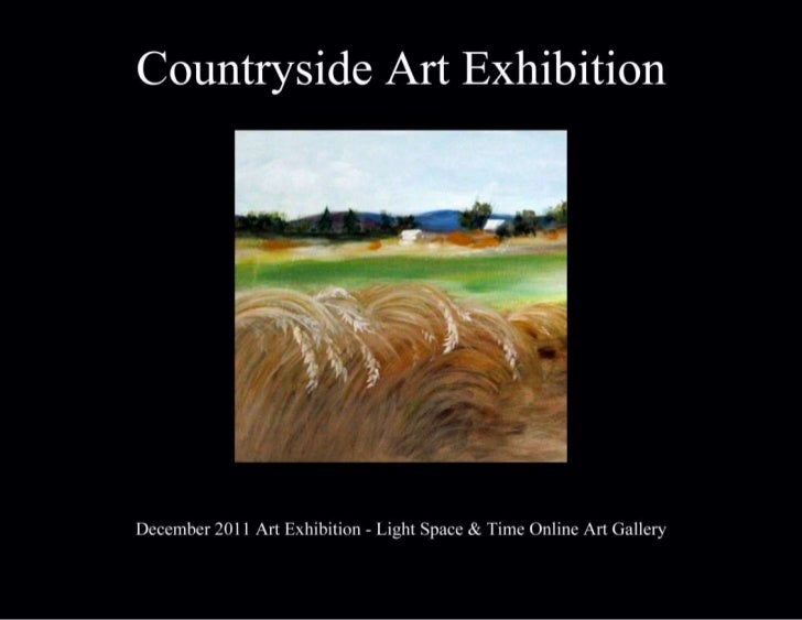 Countryside Art Exhibition         December 2011                         Light Space & Time Online Art Gallery            ...