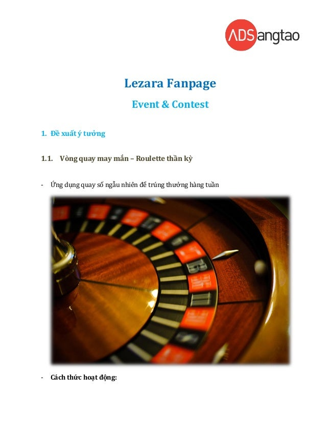 Lezara Fanpage                             Event & Contest1. Đề xuất ý tưởng1.1. Vòng quay may mắn – Roulette thần kỳ-   Ứ...