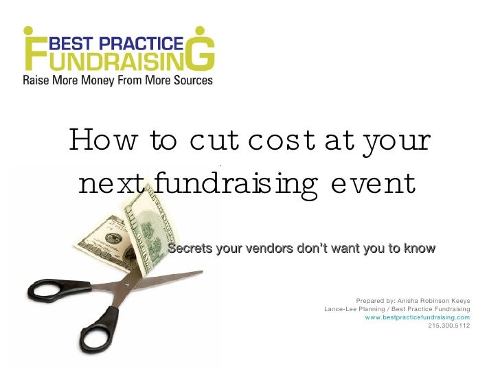 How to cut costs at your  next fundraising event       Secrets your vendors don't want you to know                        ...