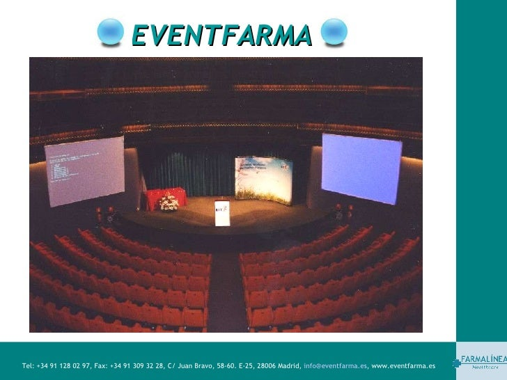 EVENTFARMA Tel: +34 91 128 02 97, Fax: +34 91 309 32 28, C/ Juan Bravo, 58-60. E-25, 28006 Madrid,  [email_address] , www....