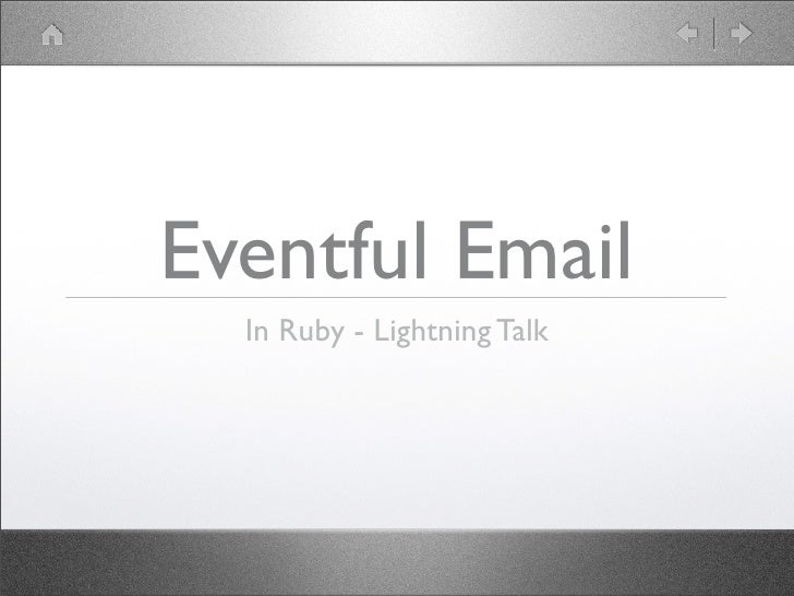 Eventful Email   In Ruby - Lightning Talk