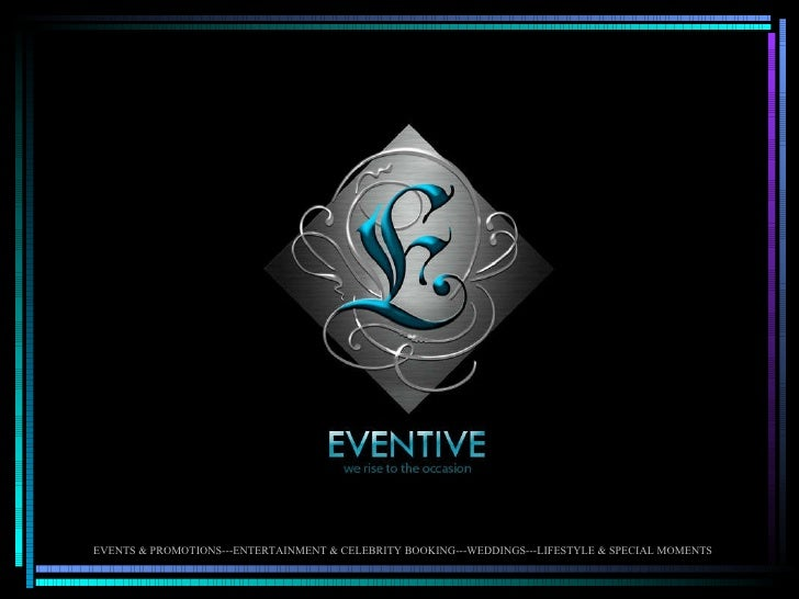EVENTS & PROMOTIONS---ENTERTAINMENT & CELEBRITY BOOKING---WEDDINGS---LIFESTYLE & SPECIAL MOMENTS