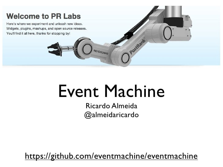 Event Machine               Ricardo Almeida               @almeidaricardohttps://github.com/eventmachine/eventmachine