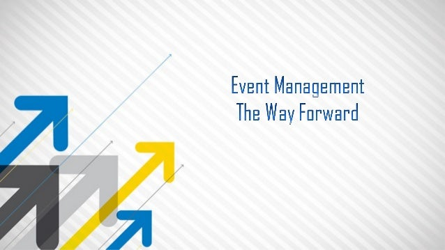 Event management the way forward