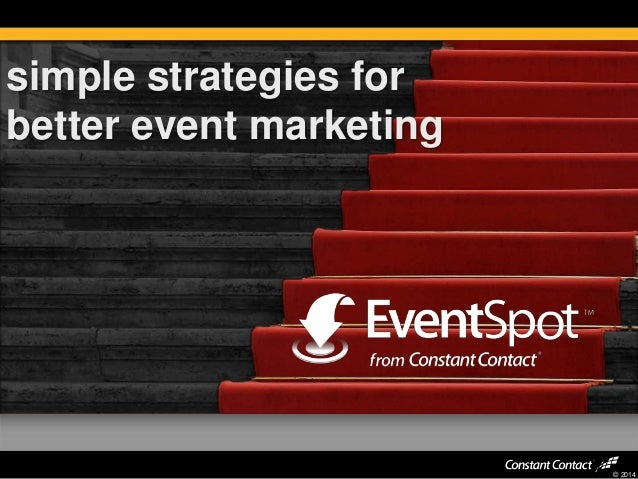 simple strategies for better event marketing  © 2014