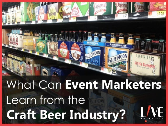 What Can Event Marketers Learn from the Craft Beer Industry?