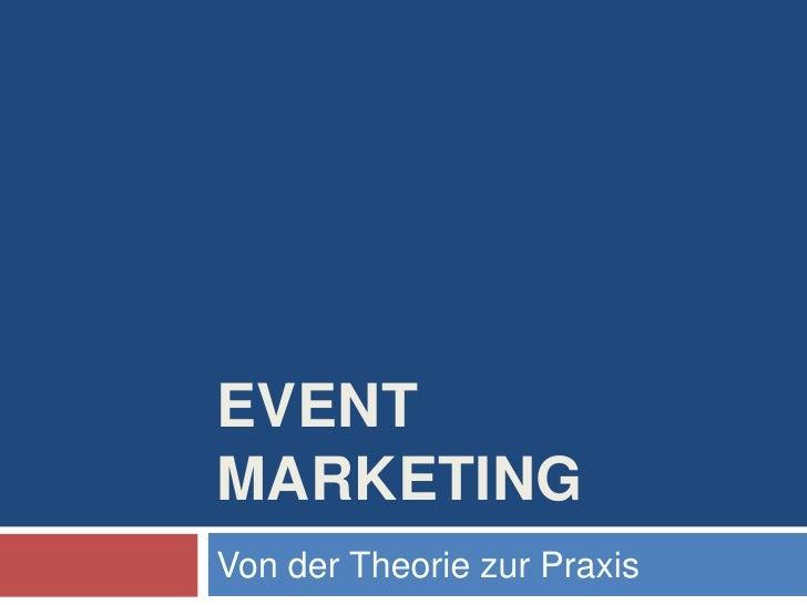 EVENTMARKETINGVon der Theorie zur Praxis