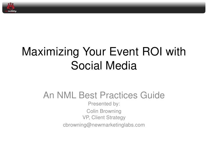 Maximizing Your Event ROI with Social Media<br />An NML Best Practices GuidePresented by: <br />Colin BrowningVP, Client S...
