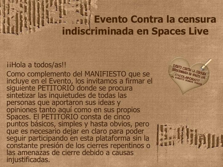 Evento Contra la censura   indiscriminada en Spaces Live ¡¡Hola a todos/as!!  Como complemento del MANIFIESTO que se inclu...