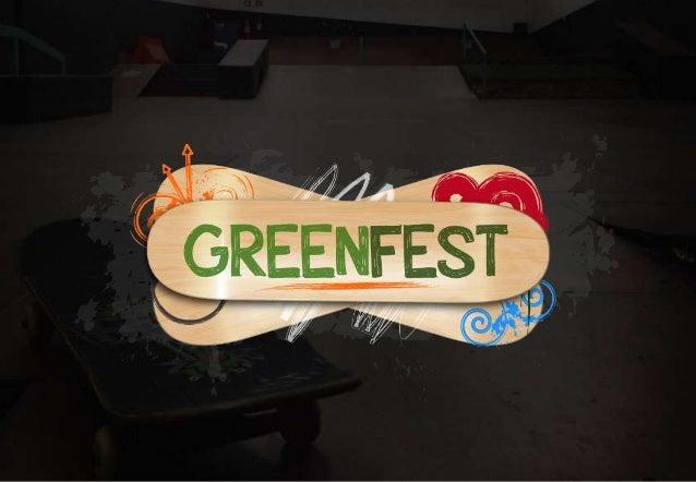 Greenfest é um evento criado para unir os skatista de todas as idades E passar um pouco da nossa cultura urbana com música...