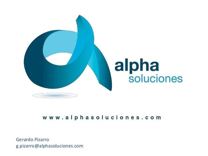 Gerardo Pizarrog.pizarro@alphasoluciones.com