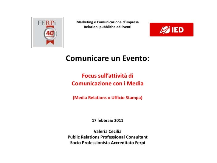 Marketing e Comunicazione d'impresa       Relazioni pubbliche ed EventiComunicare un Evento:    Focus sull'attività di Com...