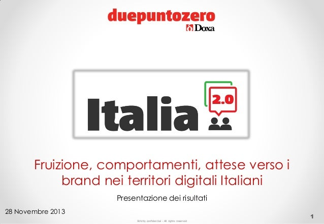 Fruizione, comportamenti, attese verso i brand nei territori digitali Italiani Presentazione dei risultati 28 Novembre 201...