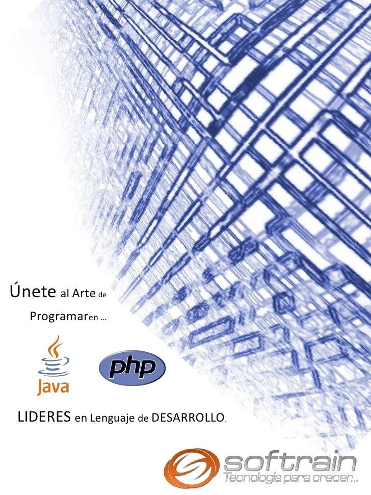 Únete al Arte de   Programaren … LIDERES en Lenguaje de DESARROLLO.