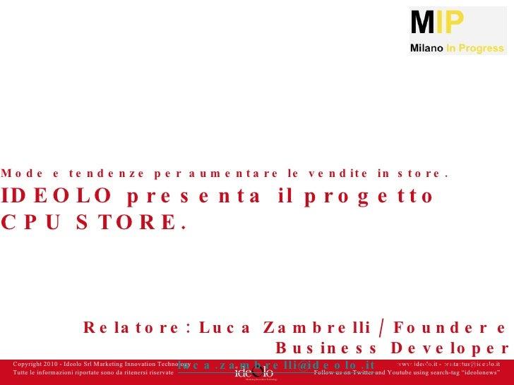 Copyright 2010 - Ideolo Srl Marketing Innovation Technology Tutte le informazioni riportate sono da ritenersi riservate ww...