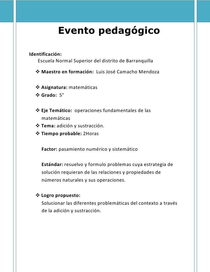 Evento pedagógico  Identificación:     Escuela Normal Superior del distrito de Barranquilla     Maestro en formación: Lui...