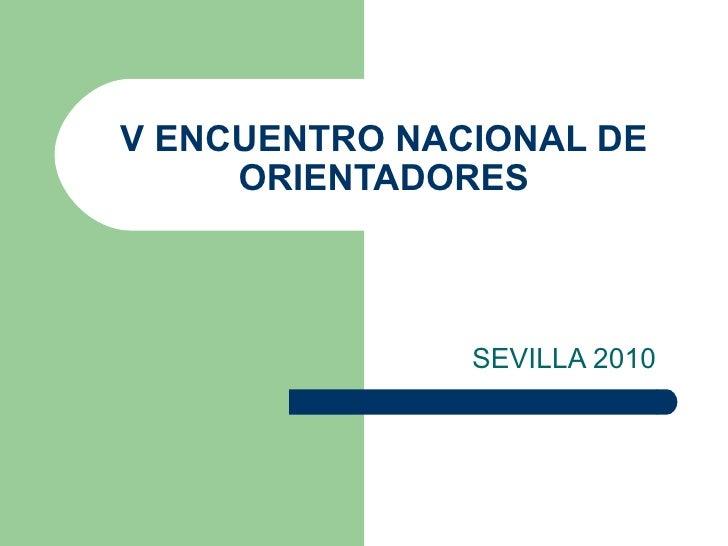 V ENCUENTRO NACIONAL DE ORIENTADORES SEVILLA 2010