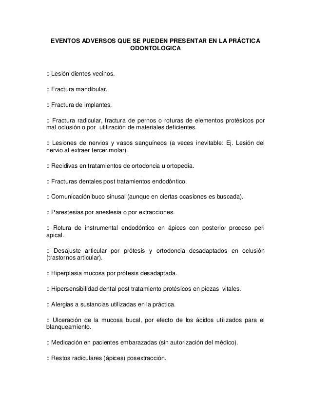 EVENTOS ADVERSOS QUE SE PUEDEN PRESENTAR EN LA PRÁCTICA ODONTOLOGICA  :: Lesión dientes vecinos. :: Fractura mandibular. :...