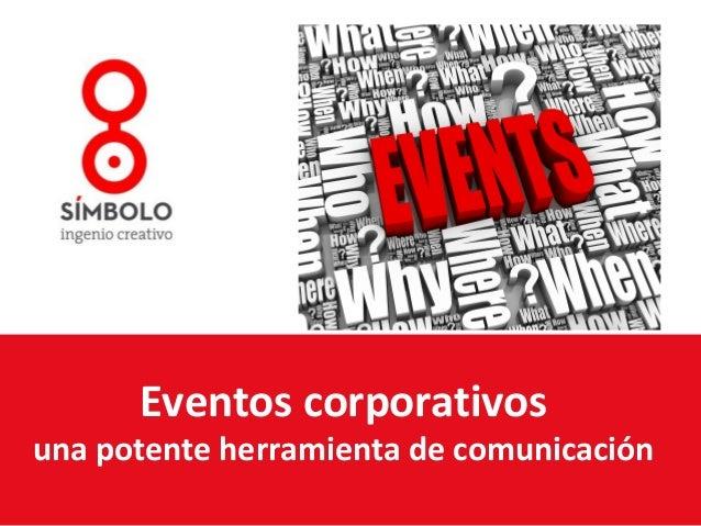 Eventos corporativos  una potente herramienta de comunicación