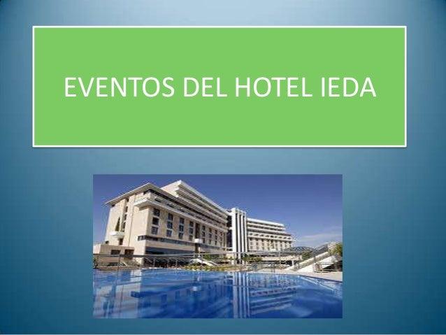 EVENTOS DEL HOTEL IEDA