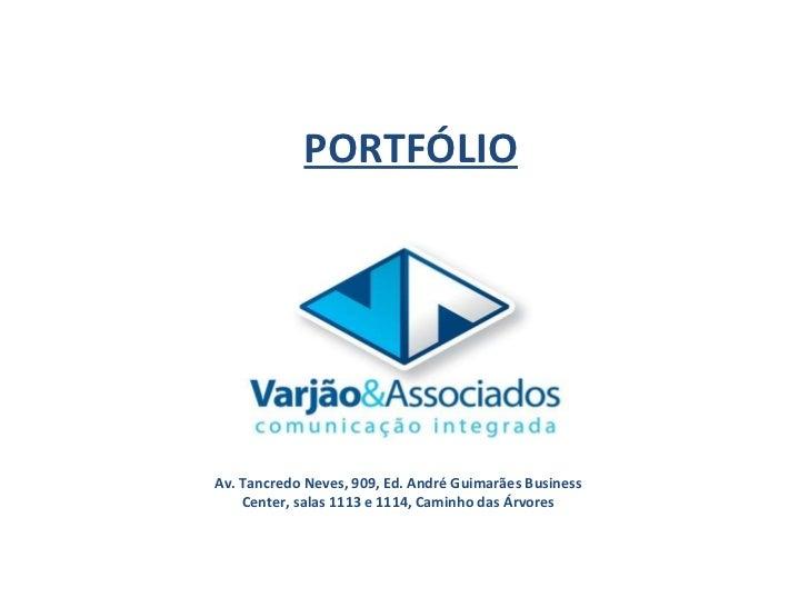 PORTFÓLIO Av. Tancredo Neves, 909, Ed. André Guimarães Business Center, salas 1113 e 1114, Caminho das Árvores