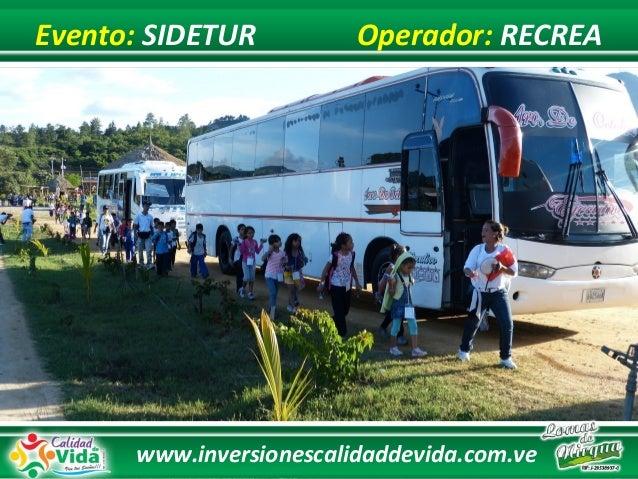 www.inversionescalidaddevida.com.ve Evento: SIDETUR Operador: RECREA
