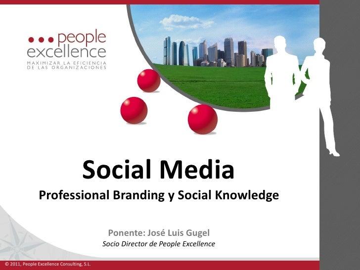 Social Media                Professional Branding y Social Knowledge                                              Ponente:...