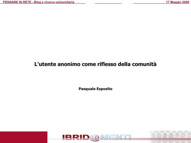 L'utente anonimo come riflesso della comunità Pasquale Esposito