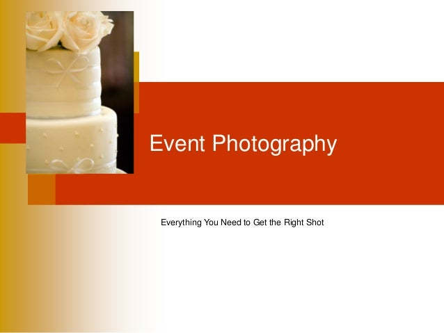 Event Photography Everything You Need to Get the Right Shot