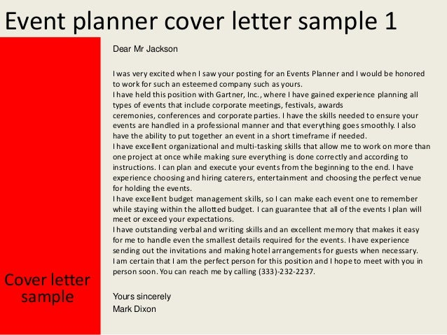 cover letter for event planner Event planner cover letter is a formal letter of communication it is written in specific format and should have information about the skills and educational.