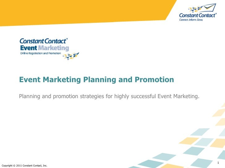 Event Marketing Planning and Promotion Planning and promotion strategies for highly successful Event Marketing. Copyright ...