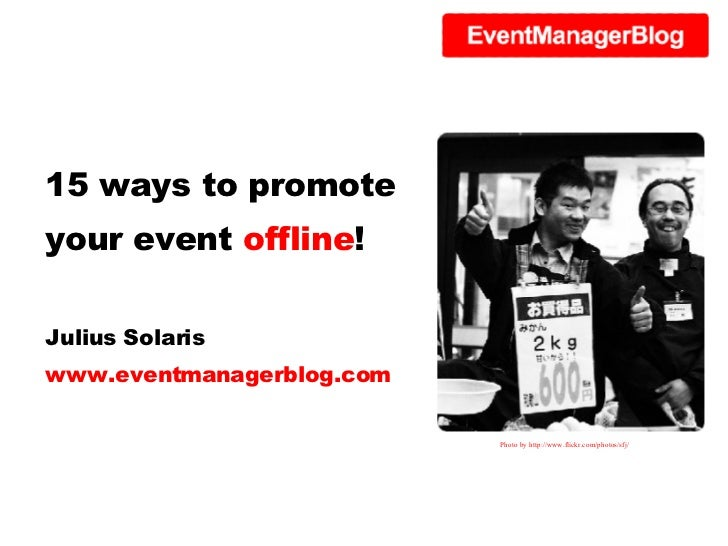 15 ways to promote your event offline