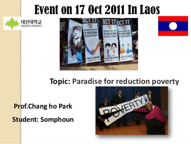 Event on 17 Oct 2011 In Laos           Topic: Paradise for reduction povertyProf.Chang ho ParkStudent: Somphoun
