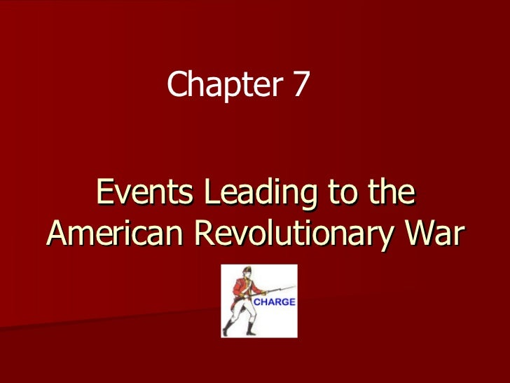 Events Leading To The American Revolutionary War