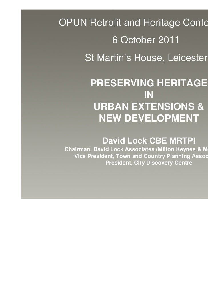 OPUN Retrofit and Heritage Conference                 6 October 2011        St Martin's House, Leicester         PRESERVIN...