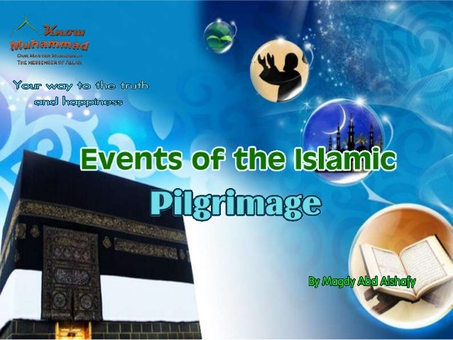 Events of the islamic pilgrimage(hajj)