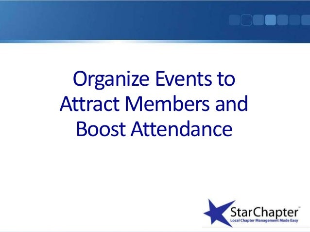 Organize Events to Attract Members and  Boost Attendance