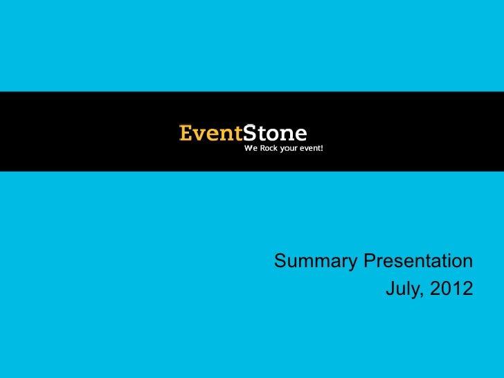 Summary Presentation          July, 2012