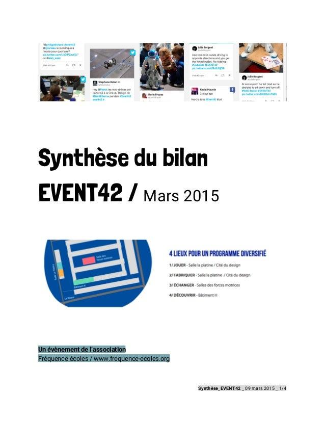 Synthèse du bilan EVENT42 / Mars 2015 Un évènement de l'association Fréquence écoles / www.frequence-ecoles.org Synthèse_...