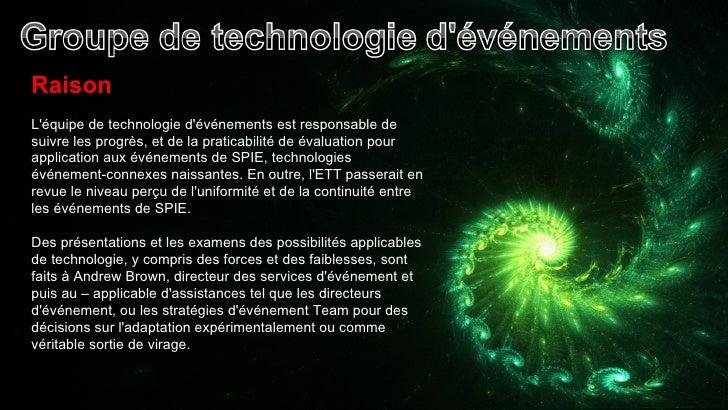 Raison L'équipe de technologie d'événements est responsable de suivre les progrès, et de la praticabilité de évaluation po...